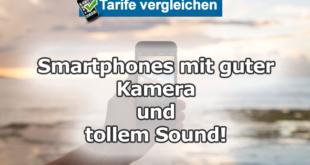 Aktuelle Smartphones mit guter Kamera und Musik