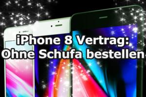 iPhone 8 handyvertrag günstig ohne Schufa bestellen